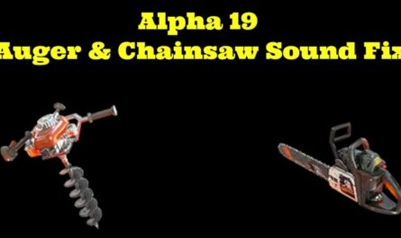 7 days to die removed/lowered auger & chainsaw sounds, 7 days to die sound mod, 7 days to die tools